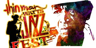 """Thin Man"" Watts Jazz Fest"